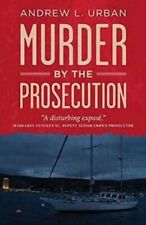 NEW Murder by the Prosecution By Andrew L Urban Paperback Free Shipping