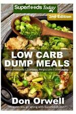 Natural Weight Loss Transformation Book: Low Carb Dump Meals : Over 90+ Low...