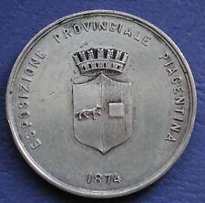 MEDAGLIA ESPOSIZIONE PROVINCIALE PIACENTINA 1874 PIACENZA PREMIO DI 1° GRADO ARG