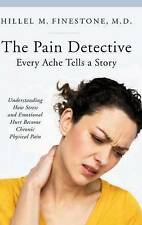 The Pain Detective, Every Ache Tells a Story: Understanding How Stress and Emoti