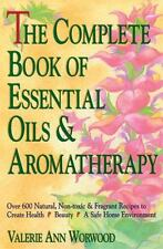 Very Good, The Complete Book of Essential Oils and Aromatherapy: Over 600 Natura