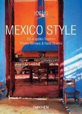 Mexico Style (Icons Series) Rene Stoeltie, Christiane Reiter (2005, Paperback)
