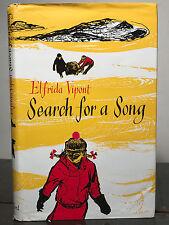 SIGNED - ELFRIDA VIPONT, SEARCH FOR A SONG, Peter Edwards, 1st/1st 1962, HC/DJ