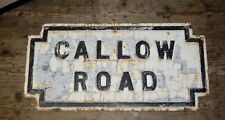 "LARGE RECLAIMED CAST IRON VICTORIAN ANTIQUE STREET SIGN "" CALLOW ROAD "" RARE"
