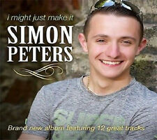 SIMON PETERS I MIGHT JUST MAKE IT CD ALBUM (New Release August 2017)