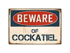"Beware Of Cockatiel 8"" x 12"" Vintage Aluminum Retro Metal Sign VS114"
