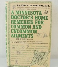 A Minnesota Doctor's Home Remedies For Common and Uncommon Ailments - Eichenlaub