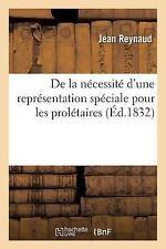 De la Necessite d'une Representation Speciale Pour les Proletaires by...