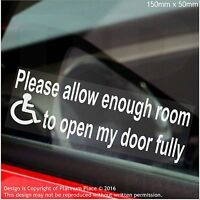 1 x Please Allow Enough Room To Open My DOOR Fully-Disabled Sticker-Disability-S