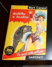 GIALLO GARZANT CARSON BART: DELITTO A TEATRO 1953 1^ edizione *ottimo*