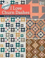 BLOCK-BUSTER QUILTS - I LOVE CHURN DASHES - BURNS, KAREN M. (COM) - NEW PAPERBAC