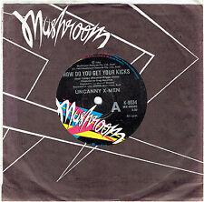 "UNCANNY X-MEN - HOW DO YOU GET YOUR KICKS - 7"" 45 VINYL RECORD - 1983"