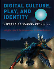 Digital Culture, Play, and Identity: A World of Warcraft� Reader-ExLibrary
