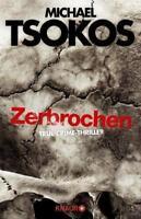 Zerbrochen / Fred Abel Bd.3 von Michael Tsokos 2017, Taschenbuch ++Ungelesen++