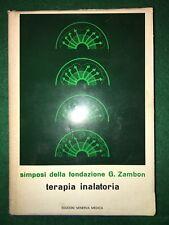 Simposi della fondazione G. Zambon: Terapia inalatoria - AA.vv. - Minerva - 1970