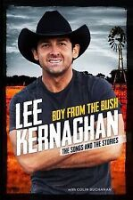 Boy from the Bush: The Songs and the Stories - Lee Kernaghan (Hardback, 2015) p3