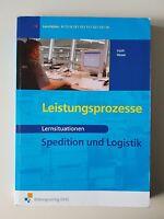 Spedition und Logistik. Leistungsprozesse: Lernsituationen von Martin Voth und G