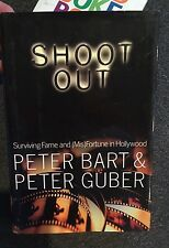 Shoot Out Surviving Fame and (Mis)Fortune in Hollywood Peter Bart & Guber Book
