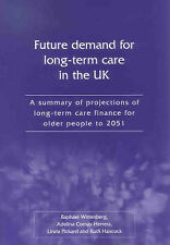 The Future Demand for Long-term Care in the UK: A Summary of Projections of