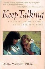 Keep Talking: A Mother-Daughter Guide to the Pre-Teen Years by Madison, Lynda, G