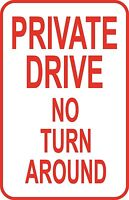 "Private Drive No Turn Around Street Sign 12"" x18"" Aluminum Metal Driveway #42"
