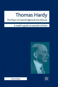 Thomas Hardy - The Mayor of Casterbridge / Jude the Obscure (Readers' Guides
