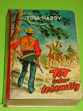 WILDWEST LEIHBUCH  - TOM HARDY - TOT ODER LEBENDIG / KLAUS DILL COVER / MIRAM