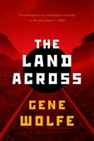 Land Across, Paperback by Wolfe, Gene, Brand New, Free shipping