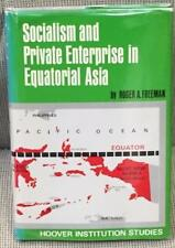 Roger A. Freeman / SOCIALISM AND PRIVATE ENTERPRISE IN EQUATORIAL ASIA THE 1st