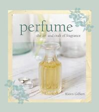 Perfume: The art and craft of fragrance by Gilbert, Karen in Used - Very Good