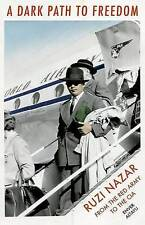 A Dark Path to Freedom: Ruzi Nazar from the Red Army to the CIA by Altayli, Enve