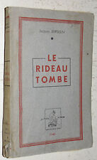 LE RIDEAU TOMBE JACQUES BERGELIN DEBACLE OCCUPATION LIBERATION 1946 DEDICACE