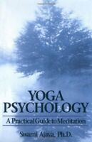 YOGA PSYCHOLOGY: A Practical Guide to Meditation by Swami Ajaya Paperback Book