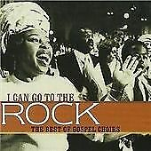 I Can Go To The Rock - The Best Of Gospel Choirs, Andrae Crouch & The Disciples,