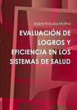 Evaluacion de Logros y Eficiencia en Los Sistemas de Salud by Isabel Boluda...