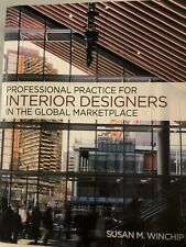 Professional Practice for Interior Design in the Global Mark by Susan Winchip