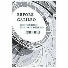 Before Galileo: The Birth of Modern Science in Medieval Europe-ExLibrary