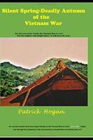Silent Spring - Deadly Autumn of the Vietnam War by Patrick Hogan (Paperback)
