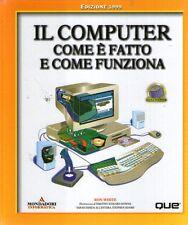 DT Il computer come è fatto e come funziona Mondadori 1999