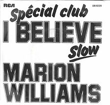 "45 TOURS / 7"" SINGLE--MARION WILLIAMS--I BELIEVE--1978"