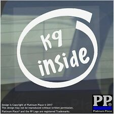 1 x k9 all'interno-Finestra, Auto, Furgone, STICKER, SEGNO, veicolo, Dottore, che, Cane, tempo, signore, Eroe