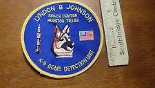LYNDON B JOHNSON SPACE CENTER HOUSTON TEXAS K9 BOMB DETEC POLICE  PATCH   BX P#9