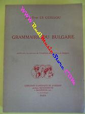 book libro Jean Yves Le Guillou GRAMMAIRE DU BULGARE 1984 LIBRAIRE AMERIQUE(L22)