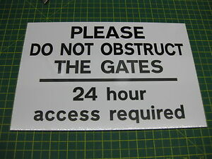 PLEASE DO NOT OBSTRUCT THE GATES 24 hour access required 3mm RIGID SIGN v001