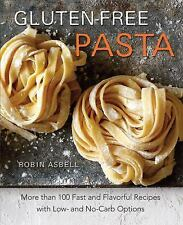 NEW  Gluten-Free Pasta OVER 100 Fast and Flavorful Recipes with Low & No Carb