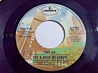 Bob & Doug McKenzie Take Off / Elron McKenzie 45 1981 Mercury Vinyl Record