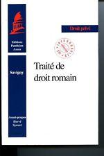 F. von SAVIGNY Traité de droit romain Editions Panthéon Assas 2002 Droit Privé
