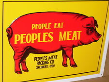 EAT PEOPLES MEAT PACKING CO Shows BIG RED Hog Pig -CINCINNATI OHIO Man Cave Sign
