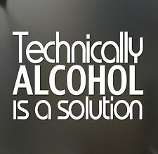 Alcohol Is a Solution sticker technically Drunk Geek party Science Funny JDM