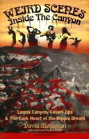 Weird Scenes Inside the Canyon : Laurel Canyon, Covert Ops & the Dark Heart o...
